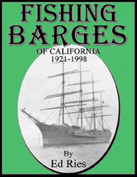 Fishing Barges of California 1921-1998 Book Cover